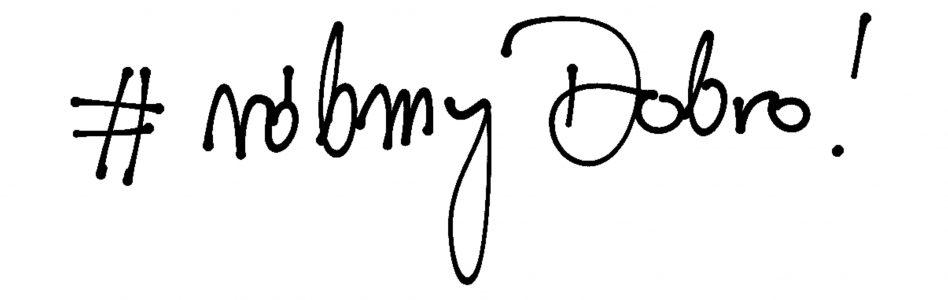 #róbmyDobro